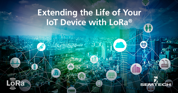 Extending the Life of Your IoT Device with LoRa®